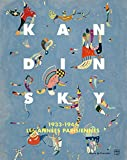 Kandinsky - 1933-1944, les années parisiennes - Catalogue de l'exposition, Musée de Grenoble, 29 octobre 2016-29 janvier 2017