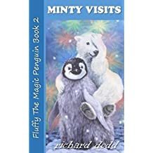 Minty Visits (Fluffy The Magic Penguin Book 2)