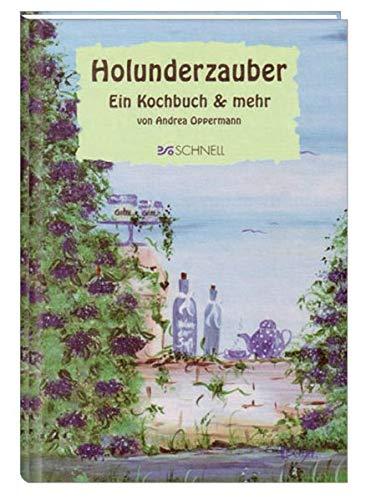 Holunderzauber: Ein Kochbuch & mehr -