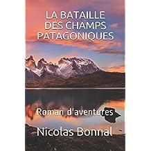 LA BATAILLE DES CHAMPS PATAGONIQUES: Roman d'aventures