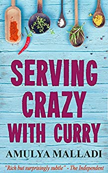 Serving Crazy with Curry by [Malladi, Amulya]