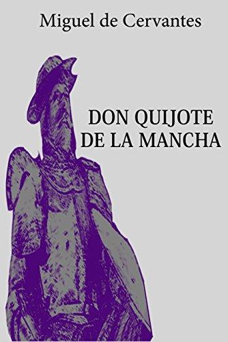 El Quijote de la Mancha: Ilustrada por Miguel de Cervantes