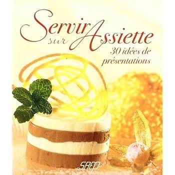Servir sur Assiette : 30 idées de présentations