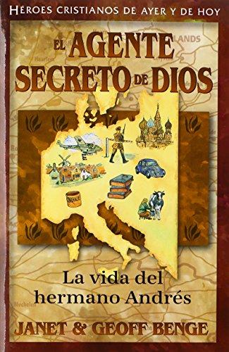 El Agente Secreto de Dios: La Vida del Hermano Andr (Heroes Cristianos de Ayer y Hoy)
