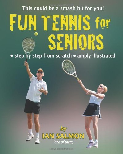 Fun Tennis for Seniors: This could be a smash hit for you! by Ian Salmon (29-Mar-2013) Paperback par Ian Salmon