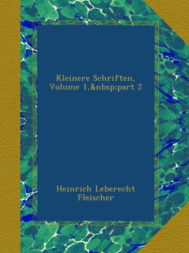 Kleinere Schriften, Volume 1,part 2