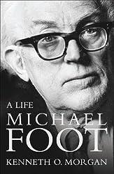 Michael Foot: A Life by Kenneth O. Morgan (2007-09-28)
