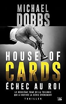 Échec au roi: House of Cards, T2 par [Dobbs, Michael]
