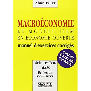 Macroéconomie : le modèle ISLM en économie ouverte, manuel d'exercices corrigés