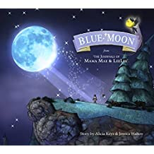 Blue Moon: From the Journals of Mama Mae and LeeLee (Mama Mae & Lee Lee) by Alicia Keys (2014-11-25)