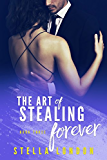 The Art of Stealing Forever (Stealing Hearts Book 3)