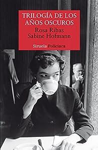 Trilogía de los años oscuros par Rosa Ribas Moliné