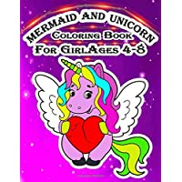 Mermaid And Unicorn Coloring Book For Girl Ages 4-8: Gorgeous Coloring Book For Your Adorable Daughter