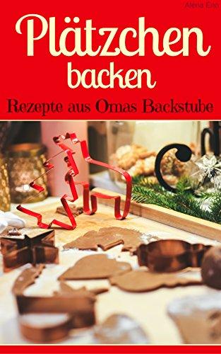 Omas Weihnachtsplätzchen.Plätzchen Backen Rezepte Aus Omas Backstube Klassische Weihnachtsplätzchen Plätzchen Ohne Schnickschnack Plätzchen Und Kekse Backen Backen