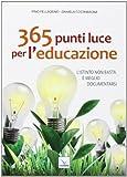365 punti luce per l'educazione. L'istinto non basta. È meglio documentarsi