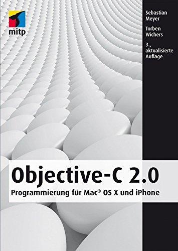 Objective-C 2.0: Programmierung für Mac® OS X und iPhone (mitp Professional)