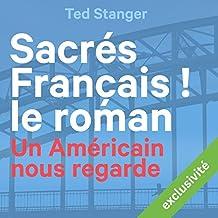 Sacrés Français ! Le roman: Un Américain nous regarde