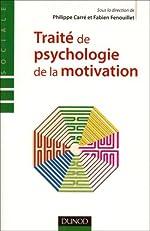 Traité de psychologie de la motivation - Théorie et Pratiques de Fabien Fenouillet