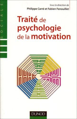 Traité de psychologie de la motivation - Théorie et Pratiques