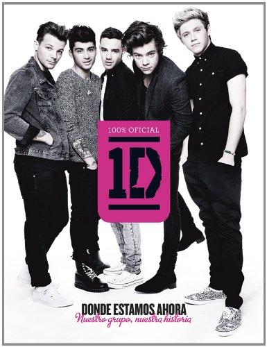 One Direction. Donde estamos ahora: Nuestro grupo, nuestra historia (Música y cine) por AA. VV.