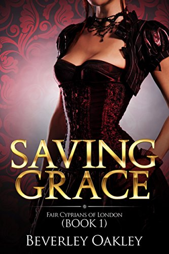 Saving Grace (Fair Cyprians of London Book 1)
