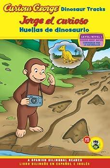 Jorge el curioso huellas de dinosaurio/Curious George Dinosaur Tracks (CGTV Reader Bilingual Edition) de [Rey, H. A.]