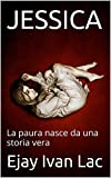 JESSICA: La paura nasce da una storia vera (Italian Edition)