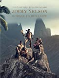 Jimmy Nelson: Homage to Humanity [Lingua Inglese]