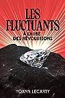 Les Fluctuants, tome 2 : A l'Aube des Révolutions par Lecarty