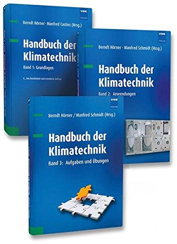 Handbuch der Klimatechnik (Set): Set bestehend aus: Band 1: Grundlagen, Band 2: Anwendungen, Band 3: Aufgaben und Lösungen