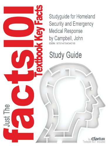 Studyguide for Homeland Security and Emergency Medical Response by Campbell, John, ISBN 9780073044378