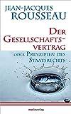 Der Gesellschaftsvertrag: Oder Prinzipien des Staatsrechts...