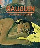 Gauguin - Créateur de mythes