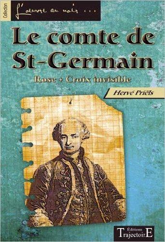 Le comte de St-Germain - Rose Croix invisible de Hervé Priëls (12 septembre 2012) Broché