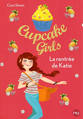 Cupcake girls (1) : La rentrée de Katie