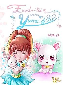 Envole-toi vers Yume: Un petit conte d'émerveillement du voyage par [Rosalys]