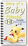 Diary of a Baby Pikachu: Also Includes Diary of a Silly Pikachu 1-14! (Pokemon Stories for Children)