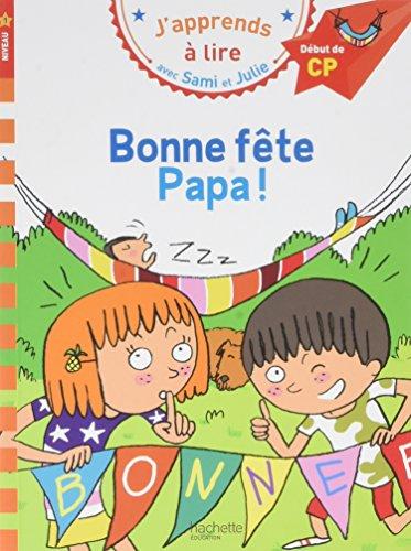 Sami et Julie CP Niveau 1 Bonne fête Papa par Thérèse Bonté