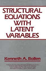 Structural Equations with Latent Variables by Kenneth A. Bollen (1989-05-12)
