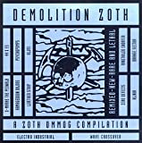 Demolition Zoth: A Zoth Ommog Compilation - Remixed, New, Rare & Lethal by X-Marks The Pedwalk