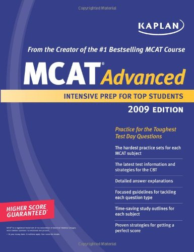 Kaplan MCAT Advanced 2009 Edition: Intensive Prep