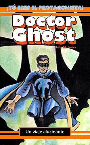 Doctor Ghost, un viaje alucinante: Librojuego