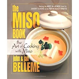 The Miso Book: The Art of Cooking with Miso by [Belleme, Jan, John Belleme]