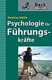 Psychologie für Führungskräfte (Beck kompakt)
