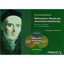 Hahnemanns Theorie der chronischen Krankheiten - erstmals als VIERFARBIGES Lern- und Arbeitsbuch