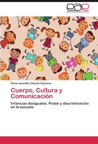 Cuerpo, Cultura y Comunicación: Infancias desiguales. Poder y discriminación en la escuela