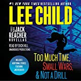 Three More Jack Reacher Novellas: Too Much Time, Small Wars, & Not a Drill: Includes ...