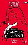 Les enquêtes de Jean de la Fontaine, tome 1 : L'Amour et la Folie par Collas