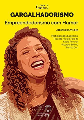 GARGALHADORISMO: Empreendedorismo com Humor (Find Out) (Portuguese Edition) por Abbadhia Vieira