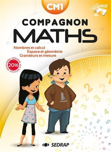 Compagnon Maths CM1 : Nombres et calcul, grandeurs et mesures, espace et géométrie. Avec un carnet de leçons